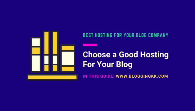 Choose a Good Hosting For Your Blog