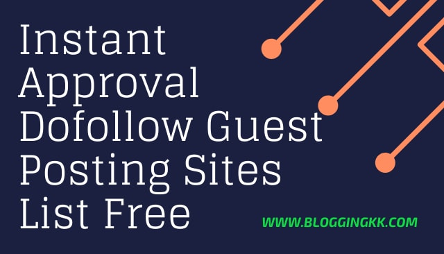 Instant Approval Dofollow Guest Posting Sites List Free