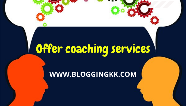 Offer coaching services