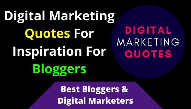 Digital Marketing Quotes For Inspiration For Bloggers