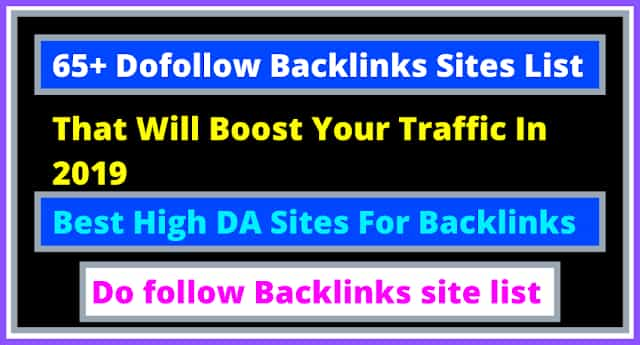65+ Dofollow Backlinks Sites List That Will Boost Your Traffic