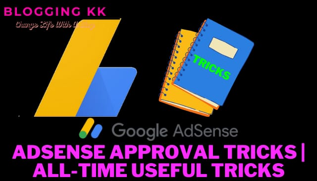 Adsense Approval Tricks | All-time useful tricks for AdSense approval