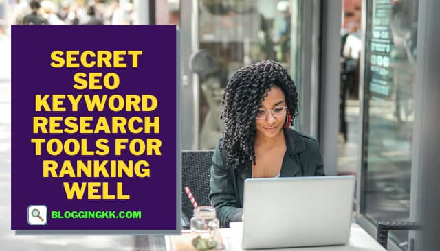 Secret SEO Keyword Research Tools for Ranking Well